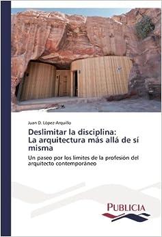 Deslimitar la disciplina: La arquitectura más allá de sí misma