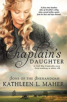 The Chaplain's Daughter (Sons of the Shenandoah Book 2) by [Maher, Kathleen L.]