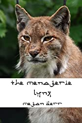 The Menagerie: Lynx (English Edition)