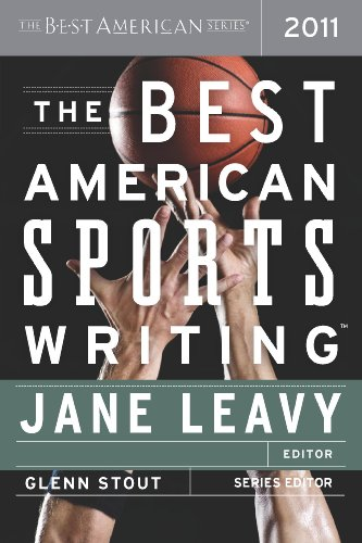 The Best American Sports Writing 2011: The Best American Series (The Best American Series ®) (Best American Sports Writing)