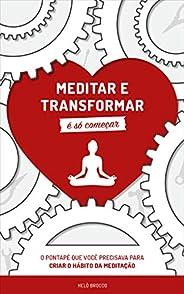Meditar e Transformar é Só Começar