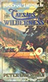 Caesars of Wilderness, Peter C. Newman, 0140086307