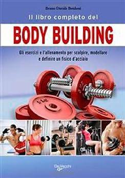 Il libro completo del body building (Sport) (Italian Edition) by