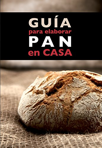 Amazon.com: Guía para elaborar pan en casa (Spanish Edition ...
