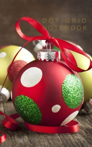 DOT Grid Notebook: Christmas Ornaments Cover - Limited Edition