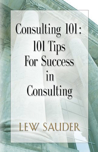 Consulting 101: 101 Tips For Success in Consulting Pdf