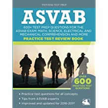 ASVAB Practice Test Review Book: 600+ Test Prep Questions for the ASVAB Exam; Math, Science, Electrical and Mechanical...