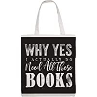 Cotton Canvas Tote Bag Why Yes, I Actually Do Need All These Books Shoulder Grocery Shipping Bags Cloth Shopping Bag