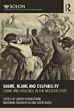 Crime, Violence, and the Modern State, 1600-1900 : Shame, Blame, and Culpability, , 0415621984