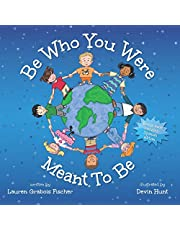 Be Who You Were Meant To Be (The Be Books - Mindful Picture Books for the Whole Family)