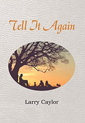Tell It Again: A Collection of Poems, Musings and Childrens Stories