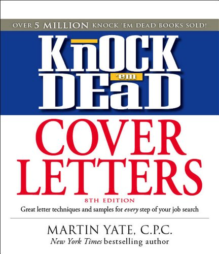 Knock 'em Dead Cover Letters: Features the Latest Information on: Online Postings, Email Techniques, and Follow-up Strategies (Best Interview Follow Up Letter)