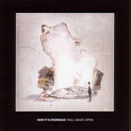 Fall Back Open By Now It's Overhead (2006-10-02)