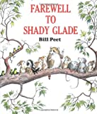 img - for Farewell to Shady Glade by Bill Peet (27-Apr-1981) Paperback book / textbook / text book