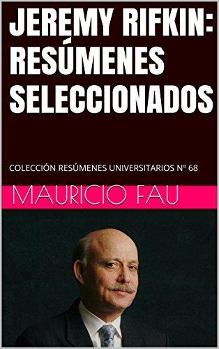 Descargar Libro Jeremy Rifkin: ResÚmenes Seleccionados: ColecciÓn ResÚmenes Universitarios Nº 68 Mauricio Fau