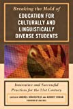 img - for Breaking the Mold of Education for Culturally and Linguistically Diverse Students book / textbook / text book