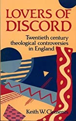 Lovers of Discord: Twentieth-century Theological Controversies in England