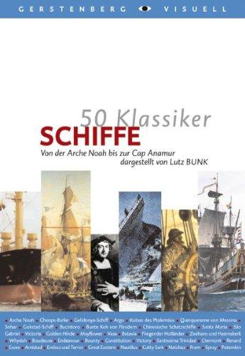 50 Klassiker Schiffe: Von der Arche Noah bis zur Cap Anamur