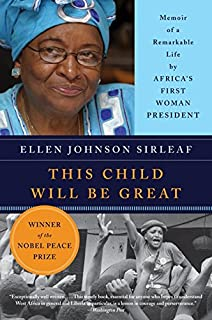 This Child Will Be Great Memoir Of A Remarkable Life By Africas First Woman President