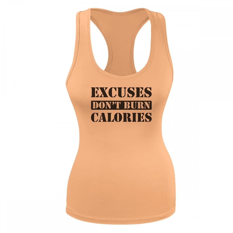 Vine Fresh Tees - Excuses Don't Burn Calories Racerback
