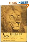 The Serengeti Lion : A Study of Predator-Prey Relations, Schaller, George B., 0226736393