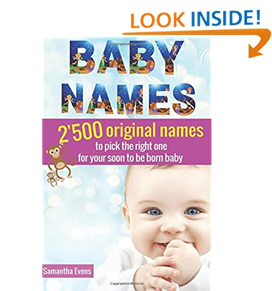 Baby Names 2500 Original To Pick The Right One For Your Soon Be Born Book 2016 Meanings Boys Girls
