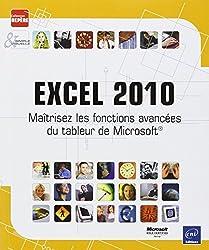 Excel 2010 - Maîtrisez les fonctions avancées du tableur de Microsoft®