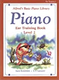 Alfred's Basic Piano Course Ear Training, Gayle Kowalchyk and E. L. Lancaster, 0739009079
