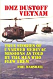 Dmz Dustoff Vietnam, Phil Marshall, 1477620575