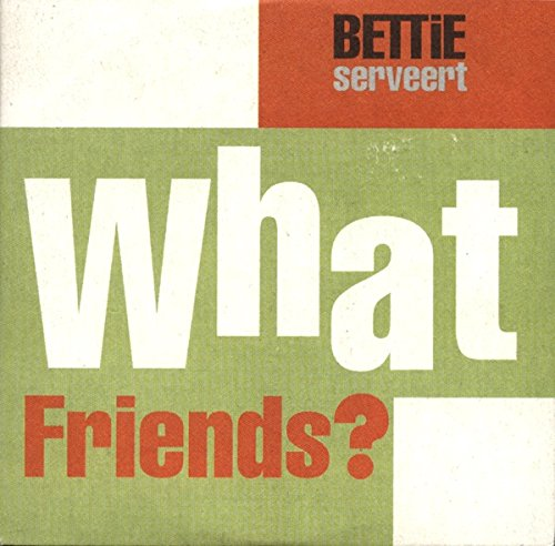 What Friends - Planet Bettie