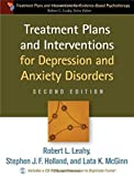 img - for Treatment Plans and Interventions for Depression and Anxiety Disorders, 2e (Treatment Plans and Interventions for Evidence-Based Psychotherapy) by Robert L. Leahy PhD (2011-10-26) book / textbook / text book