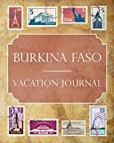 Burkina Faso Vacation Journal: Blank Lined Burkina Faso Travel Journal/Notebook/Diary Gift Idea for People Who Love to Travel