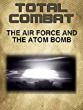 The Air Force and The Atom Bomb