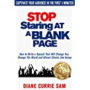 Stop Staring at a Blank Page: How to Write a Speech That Will Change You, Change the World, and Attract Clients Like Honey