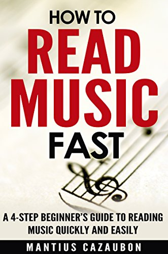 Pdf eBooks How To Read Music Fast: A 4-Step Beginner's Guide To Reading Music Quickly And Easily