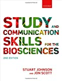 Study and Communication Skills for the Biosciences, Stuart Johnson and Jon Scott, 0199663297