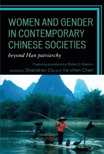 Women and Gender in Contemporary Chinese Societies: Beyond Han Patriarchy
