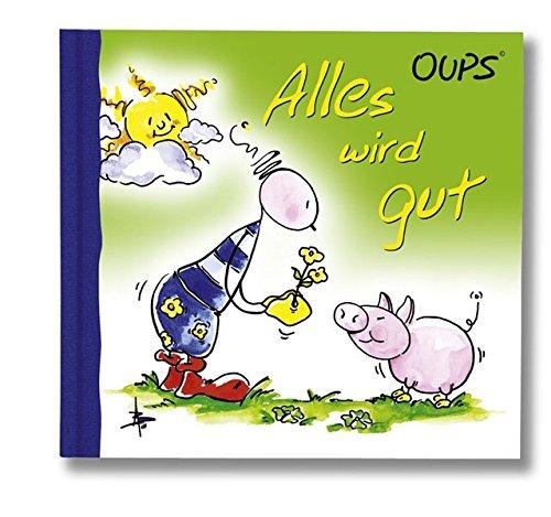 Alles wird gut: Oups Minibuch