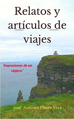 Relatos y artículos de viajes de José Antonio Flores Vera