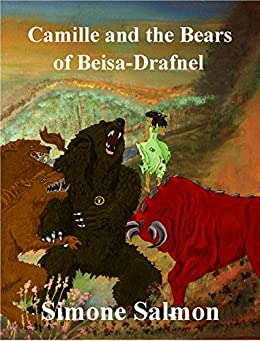 Camille and The Bears of Beisa-Drafnel by [Salmon, Simone]
