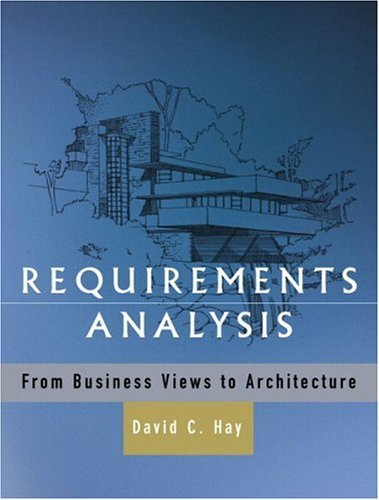 Download By David C. Hay - Requirements Analysis: From Business Views to Architecture: 1st (first) Edition ebook