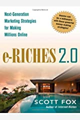 e-Riches 2.0: Next-Generation Marketing Strategies for Making Millions Online Hardcover – May 27, 2009