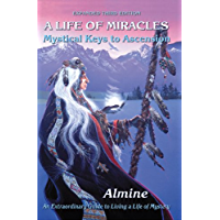 A Life of Miracles: Mystical Keys to Ascension (Expanded Third Edition) (English Edition)