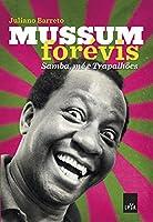 Mussum Forévis : Samba, mé e trapalhões