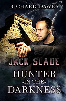 Jack Slade: Hunter in the Darkness by [Dawes, Richard]