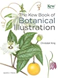 img - for Kew Book of Botanical Illustration, The book / textbook / text book