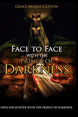FACE TO FACE WITH THE PRINCE OF DARKNESS: OPEN ENCOUNTER WITH THE PRINCE OF DARKNESS by Independently published