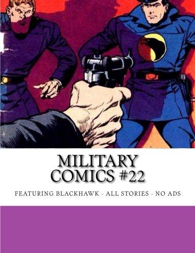 Military Comics #22: Featuring Blackhawk -- All Stories -- No Ads ebook