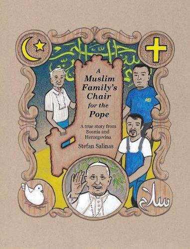 A Muslim Family's Chair for the Pope: A True Story from Bosnia and Herzegovina PDF