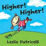 Higher! Higher! (Leslie Patricelli board books)